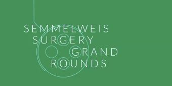Semmelweis Surgery Grand Rounds